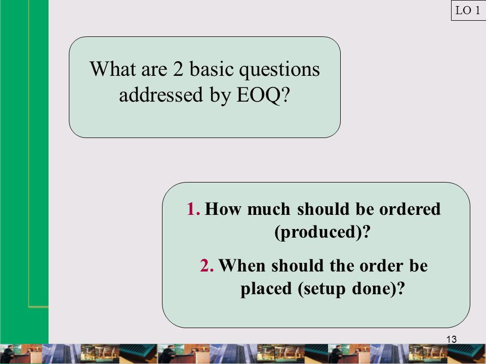 What are 2 basic questions addressed by EOQ
