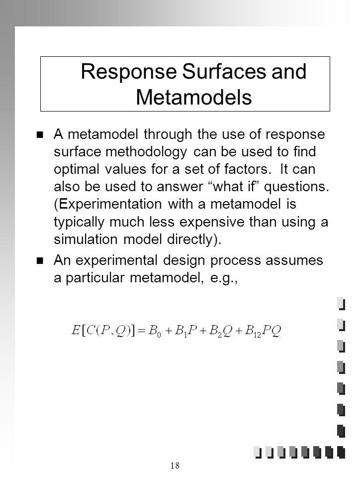 Response Surfaces and Metamodels