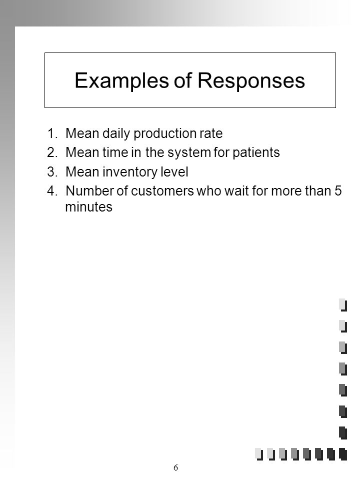 Examples of Responses 1. Mean daily production rate