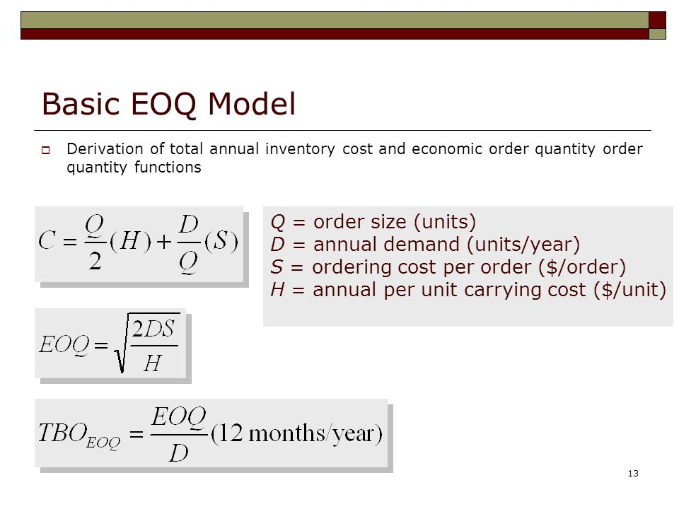 Basic EOQ Model Q = order size (units) D = annual demand (units/year)