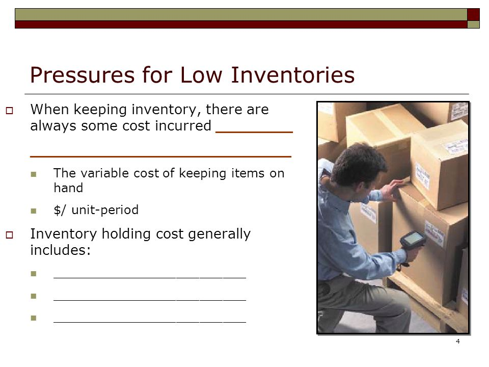 Pressures for Low Inventories