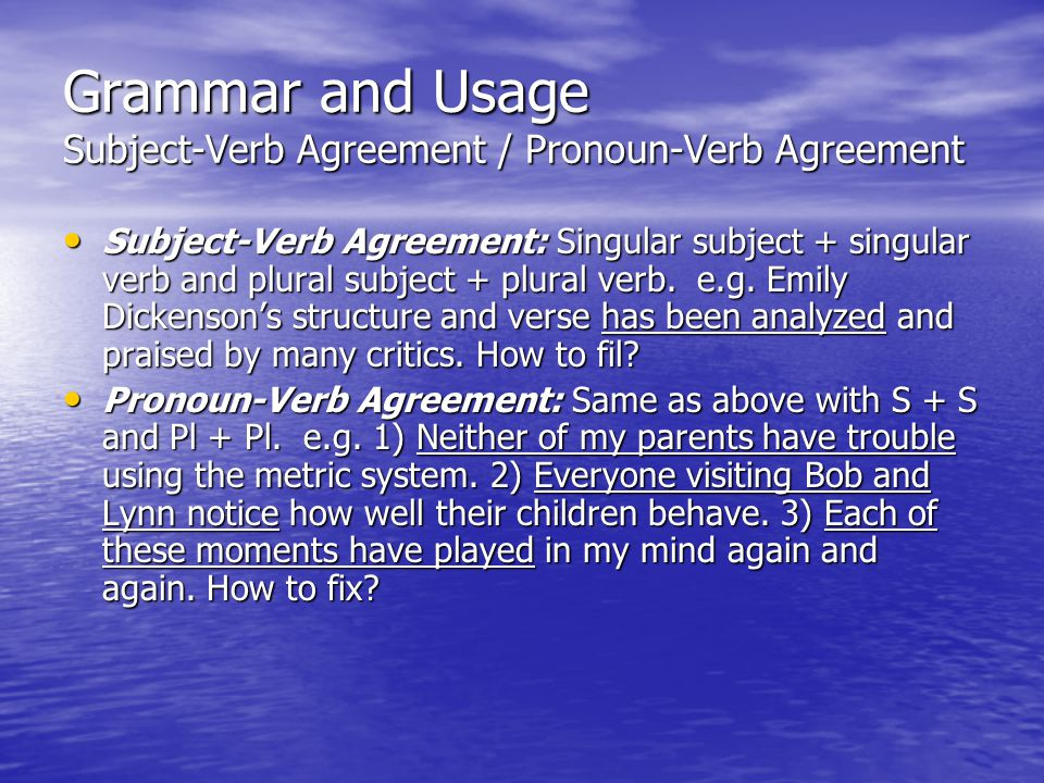 Grammar and Usage Subject-Verb Agreement / Pronoun-Verb Agreement