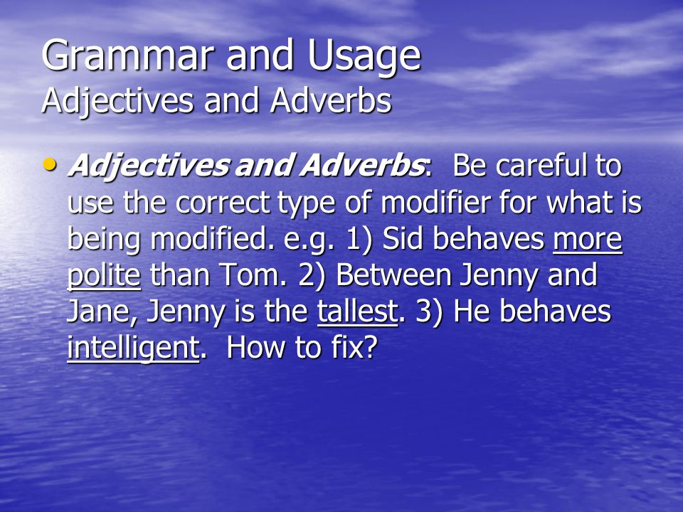Grammar and Usage Adjectives and Adverbs