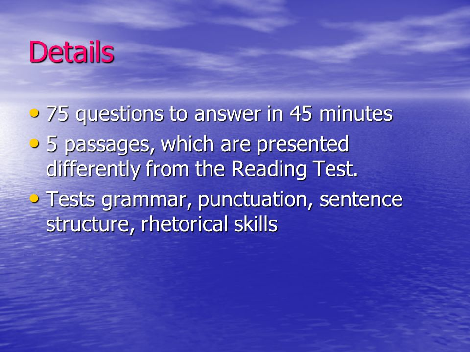 Details 75 questions to answer in 45 minutes