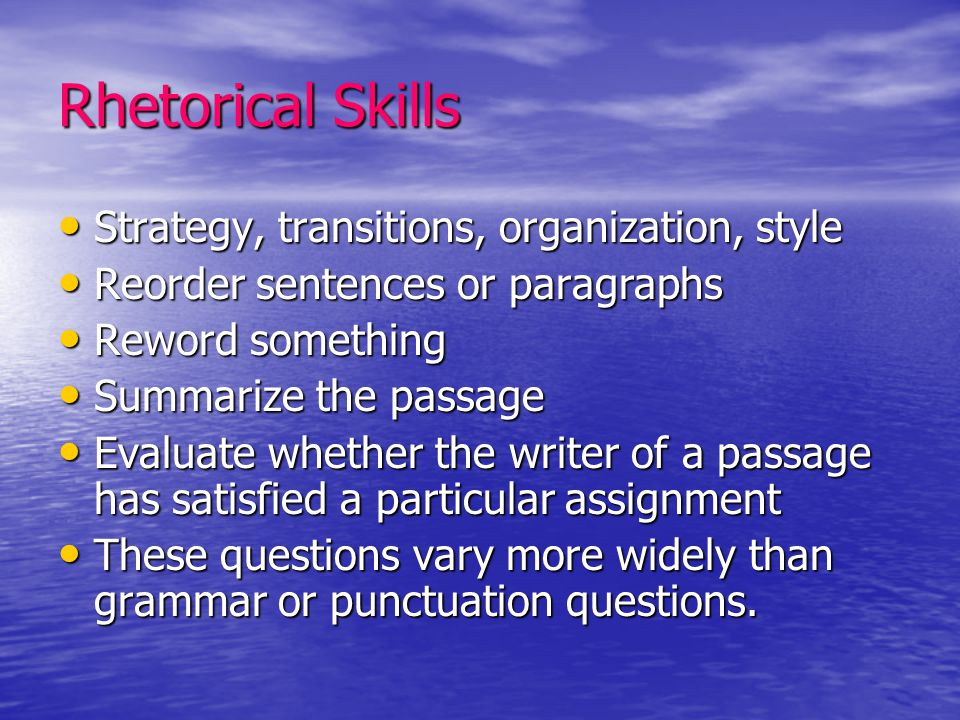 Rhetorical Skills Strategy, transitions, organization, style