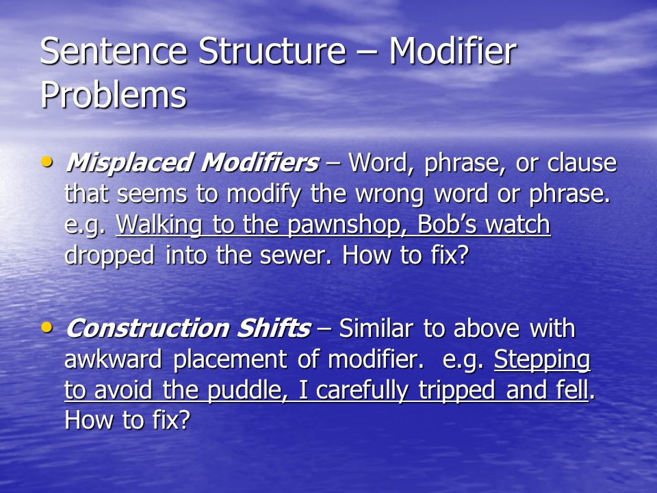 Sentence Structure – Modifier Problems