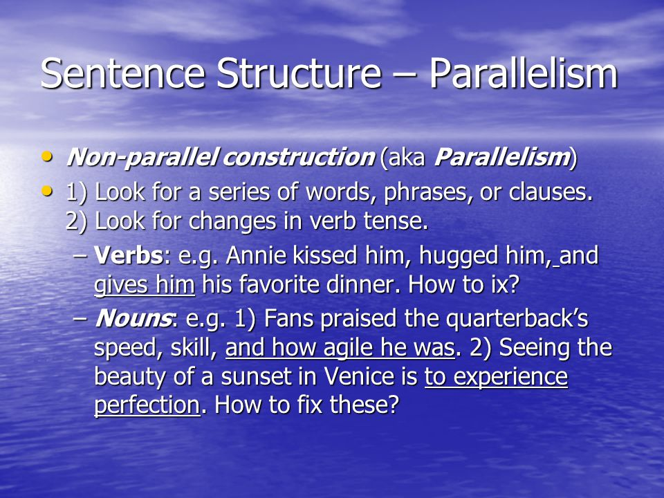 Sentence Structure – Parallelism