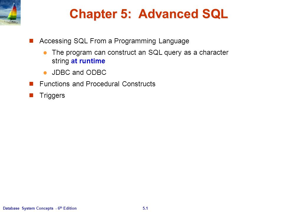 Chapter 5: Advanced SQL Accessing SQL From a Programming Language