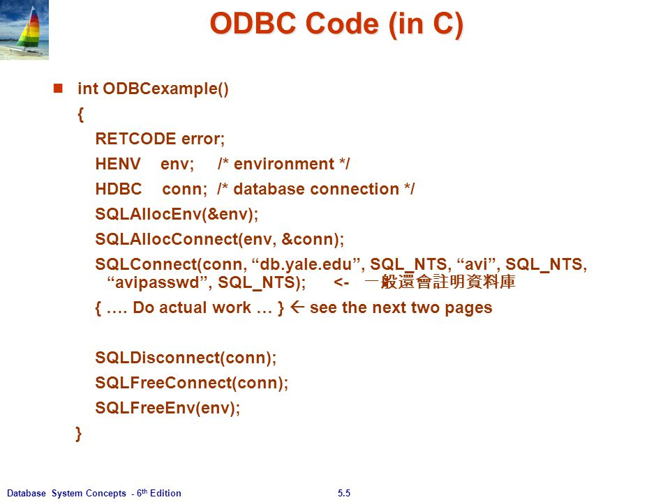 ODBC Code (in C) int ODBCexample() { RETCODE error;