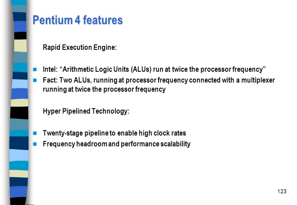Pentium 4 features Rapid Execution Engine:
