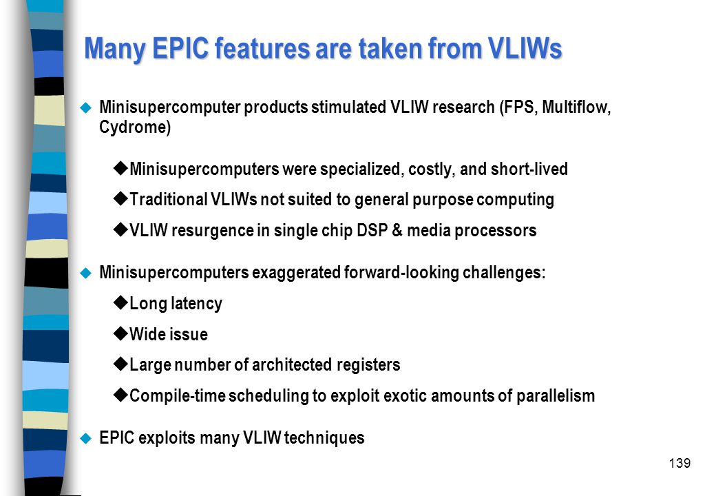 Many EPIC features are taken from VLIWs
