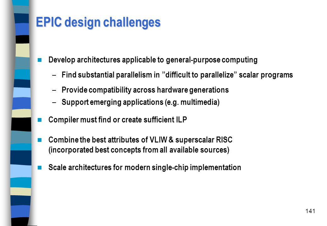 EPIC design challenges