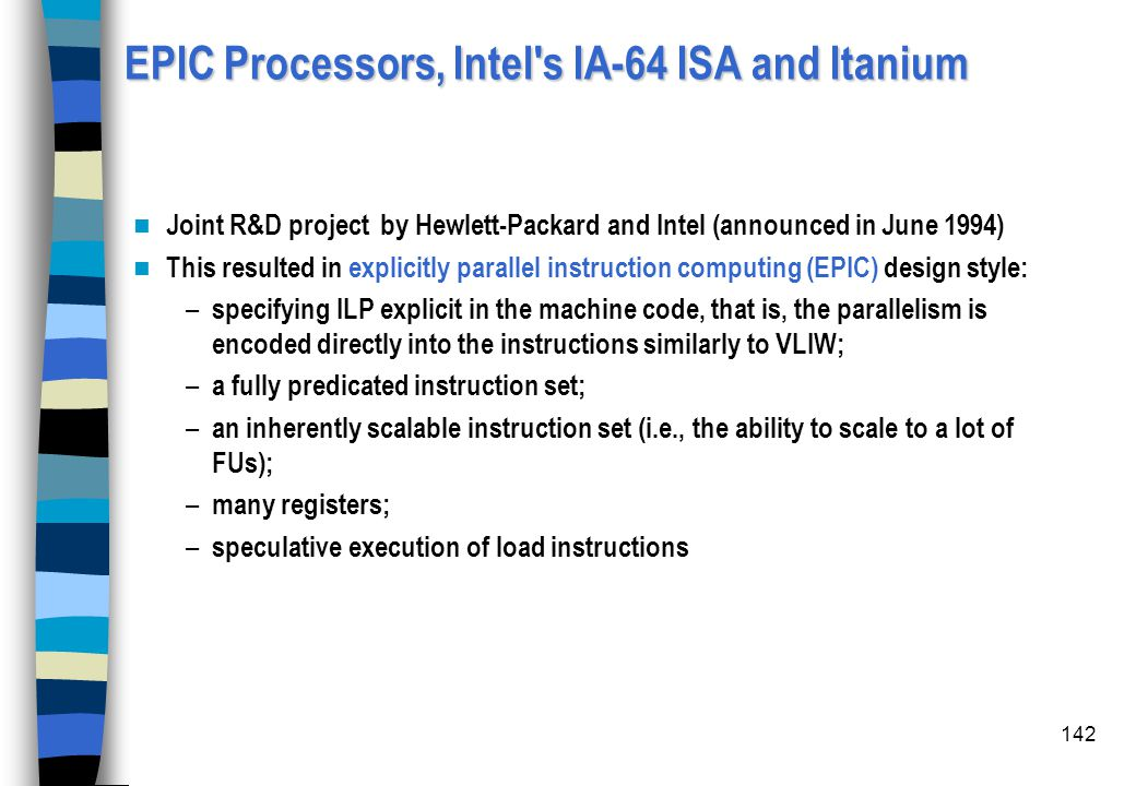 EPIC Processors, Intel s IA-64 ISA and Itanium