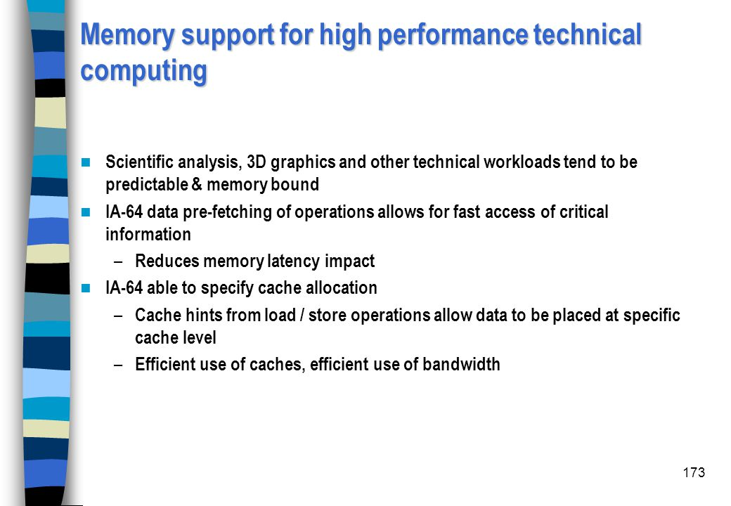 Memory support for high performance technical computing