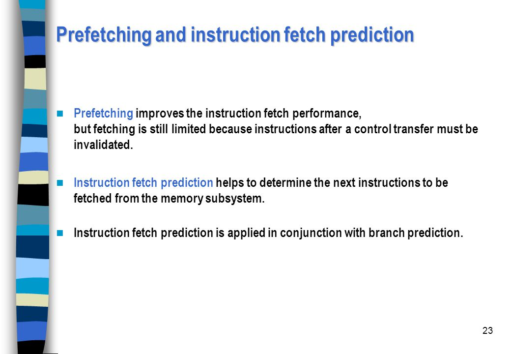 Prefetching and instruction fetch prediction