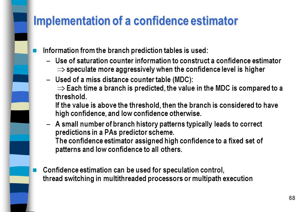 Implementation of a confidence estimator