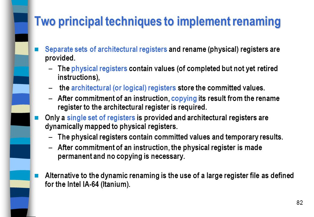 Two principal techniques to implement renaming