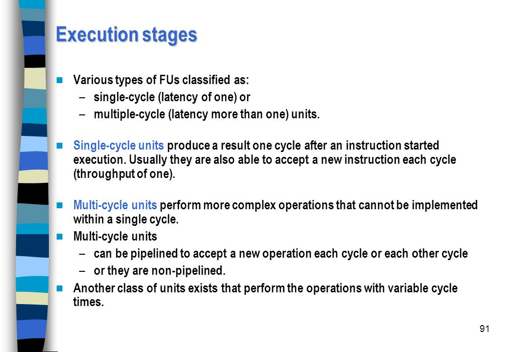 Execution stages Various types of FUs classified as: