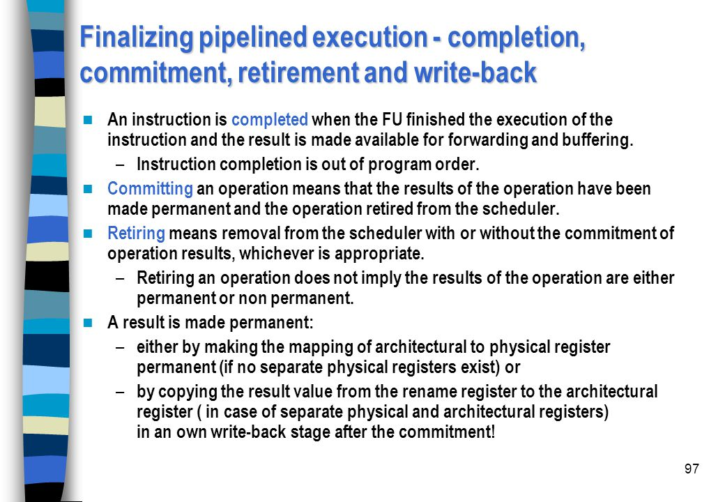 Finalizing pipelined execution - completion, commitment, retirement and write-back