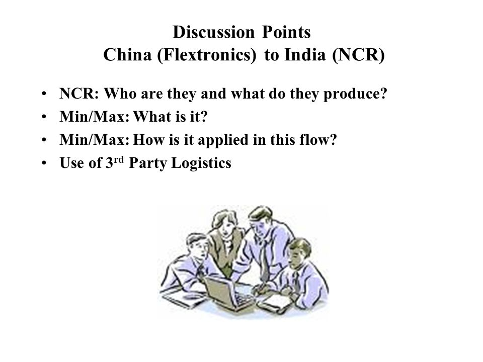 Discussion Points China (Flextronics) to India (NCR)