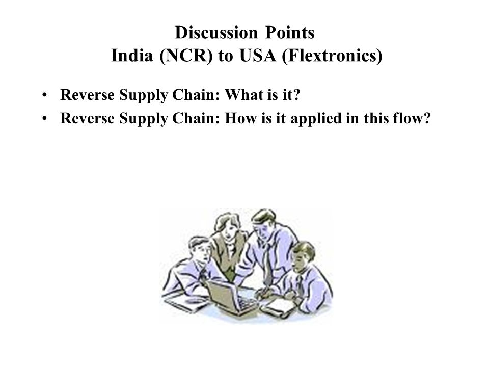 Discussion Points India (NCR) to USA (Flextronics)