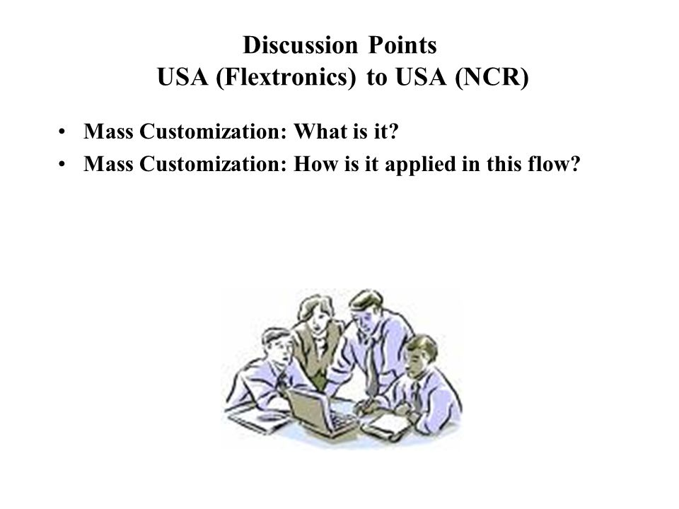 Discussion Points USA (Flextronics) to USA (NCR)
