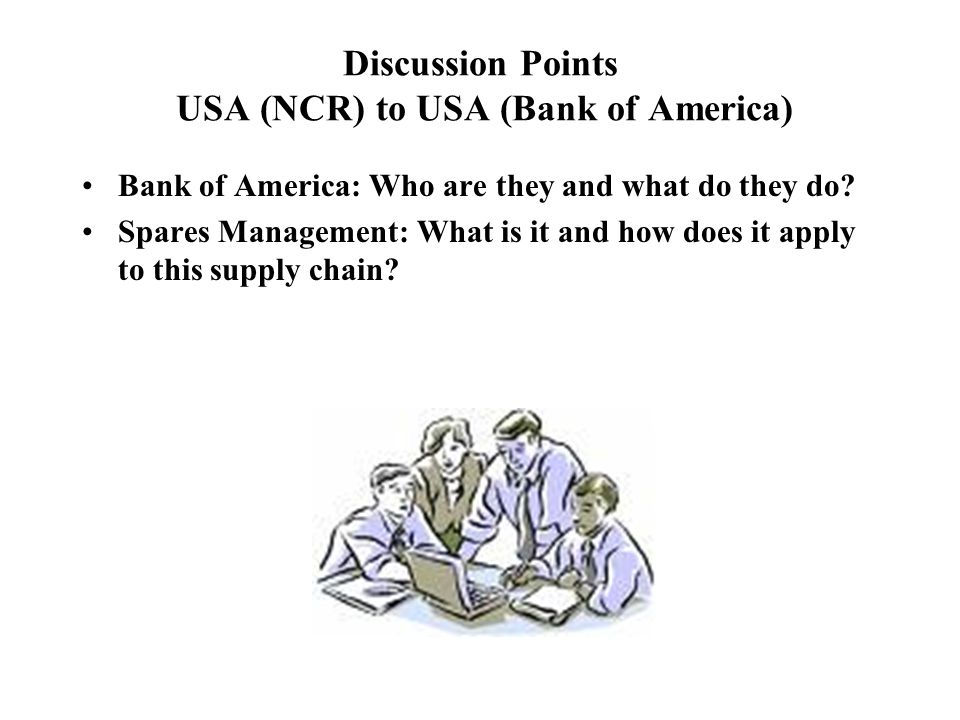 Discussion Points USA (NCR) to USA (Bank of America)