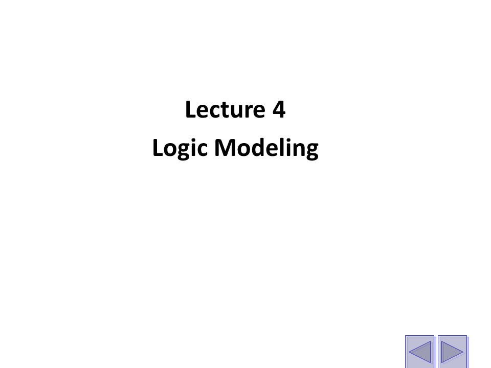 Lecture 4 Logic Modeling