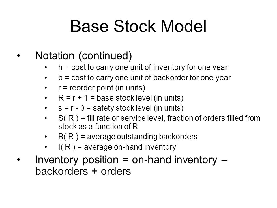 Base Stock Model Notation (continued)
