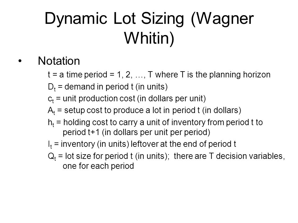 Dynamic Lot Sizing (Wagner Whitin)