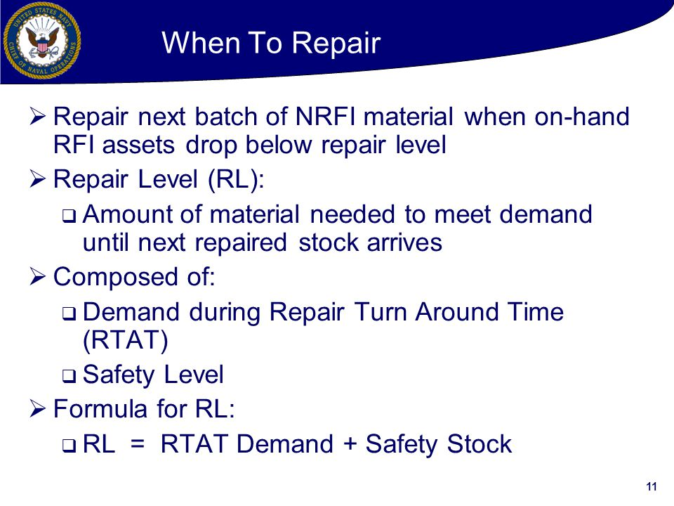 When To Repair Repair next batch of NRFI material when on-hand RFI assets drop below repair level. Repair Level (RL):