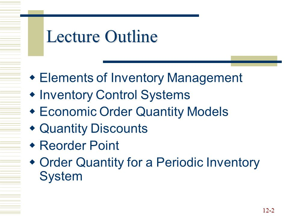 Lecture Outline Elements of Inventory Management