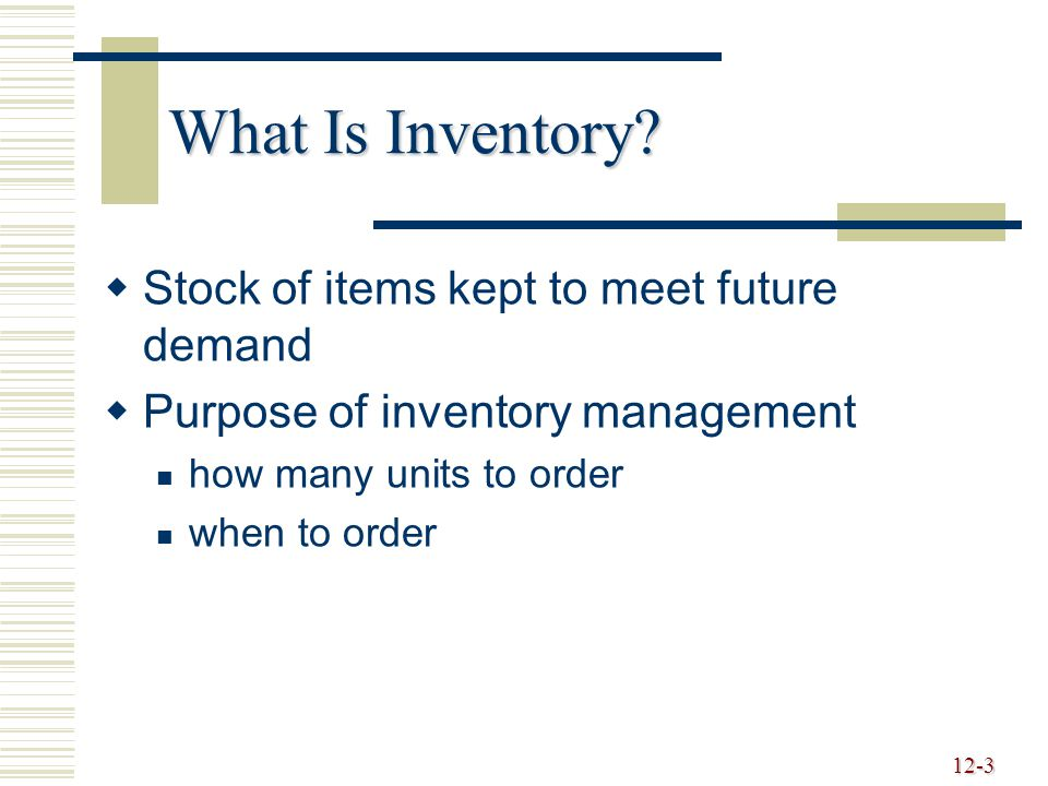 What Is Inventory Stock of items kept to meet future demand
