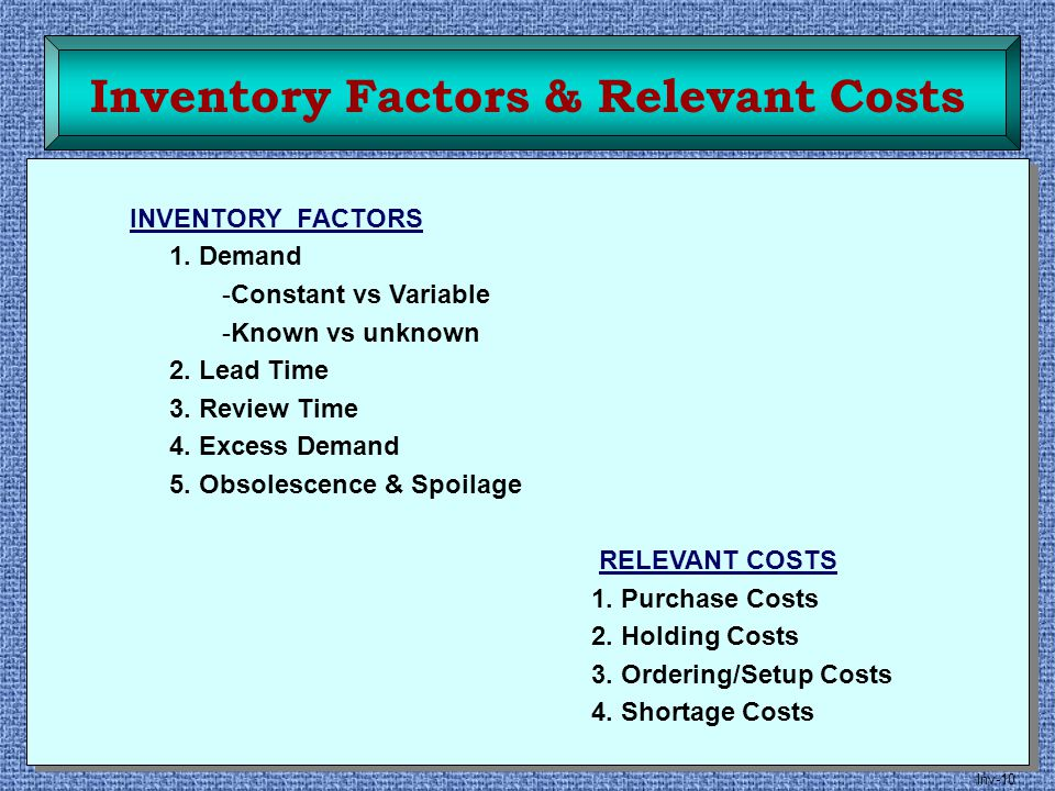 Inventory Factors & Relevant Costs