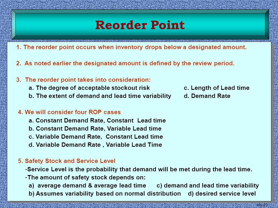 Reorder Point 1. The reorder point occurs when inventory drops below a designated amount.
