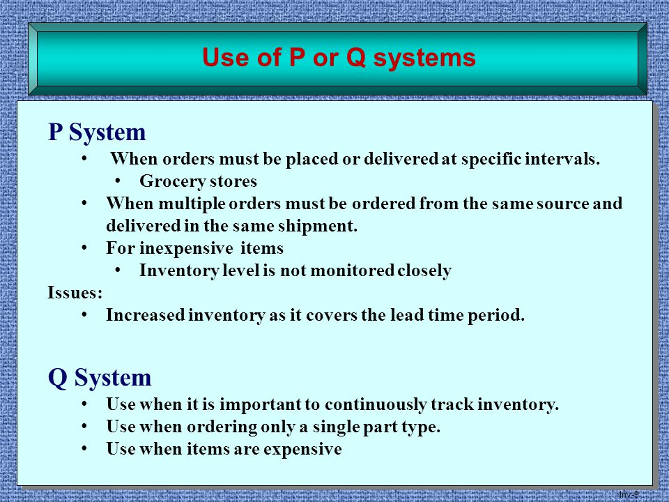 Use of P or Q systems P System Q System