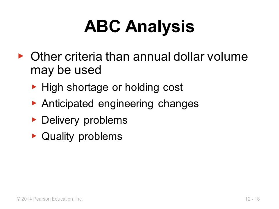 ABC Analysis Other criteria than annual dollar volume may be used