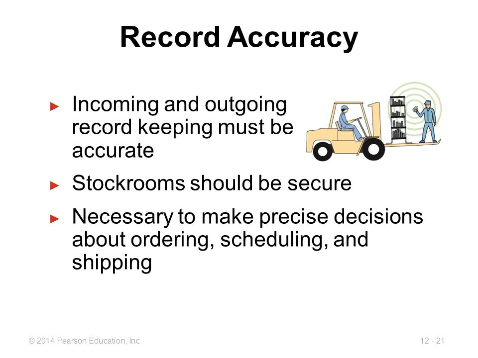Record Accuracy Incoming and outgoing record keeping must be accurate
