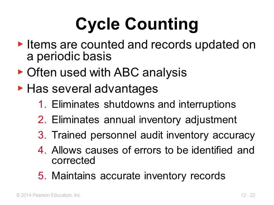Cycle Counting Items are counted and records updated on a periodic basis. Often used with ABC analysis.