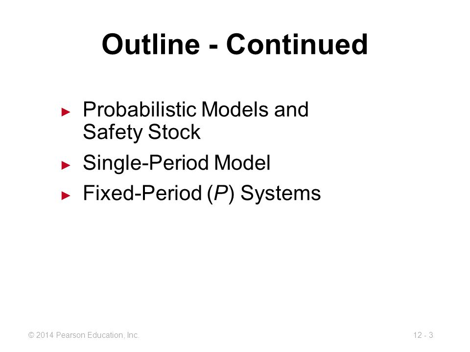 Outline - Continued Probabilistic Models and Safety Stock