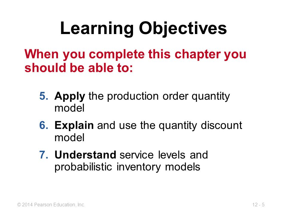 Learning Objectives When you complete this chapter you should be able to: Apply the production order quantity model.