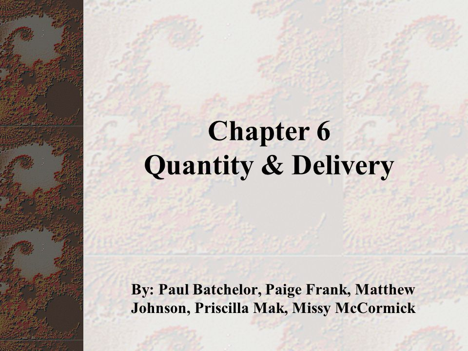 Chapter 6 Quantity & Delivery