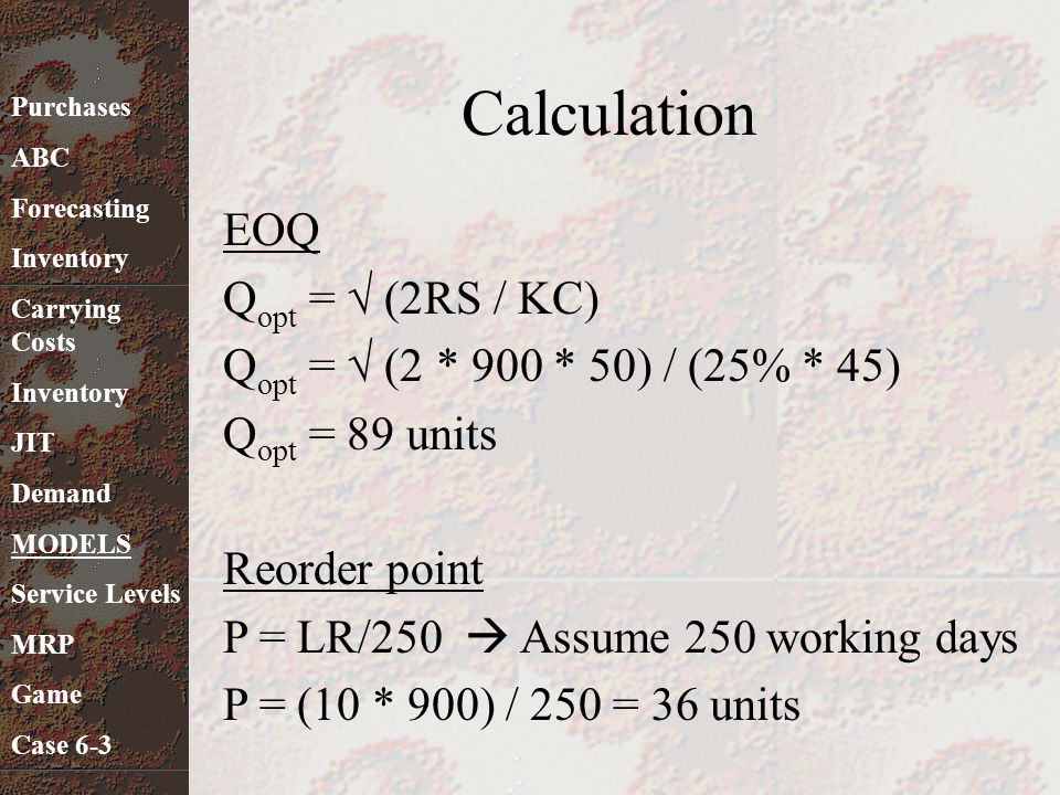 Calculation EOQ Qopt = √ (2RS / KC)