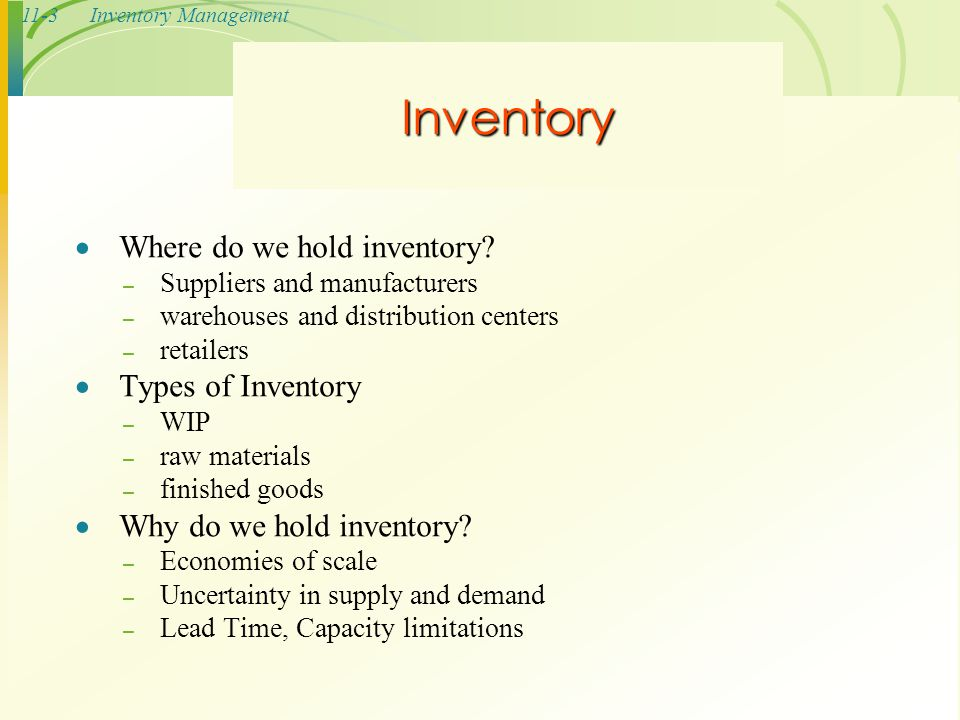 Inventory Where do we hold inventory Types of Inventory