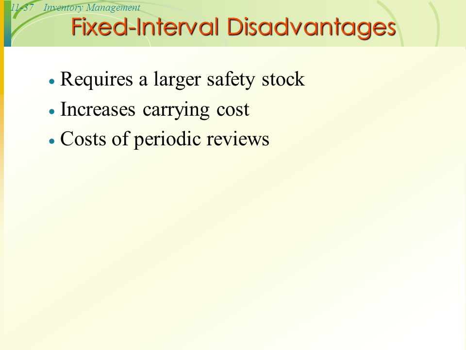 Fixed-Interval Disadvantages
