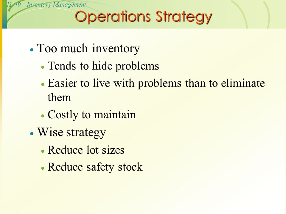 Operations Strategy Too much inventory Wise strategy