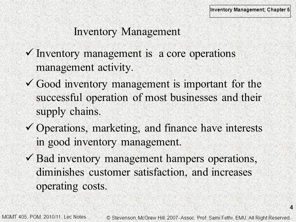 Inventory Management Inventory management is a core operations management activity.