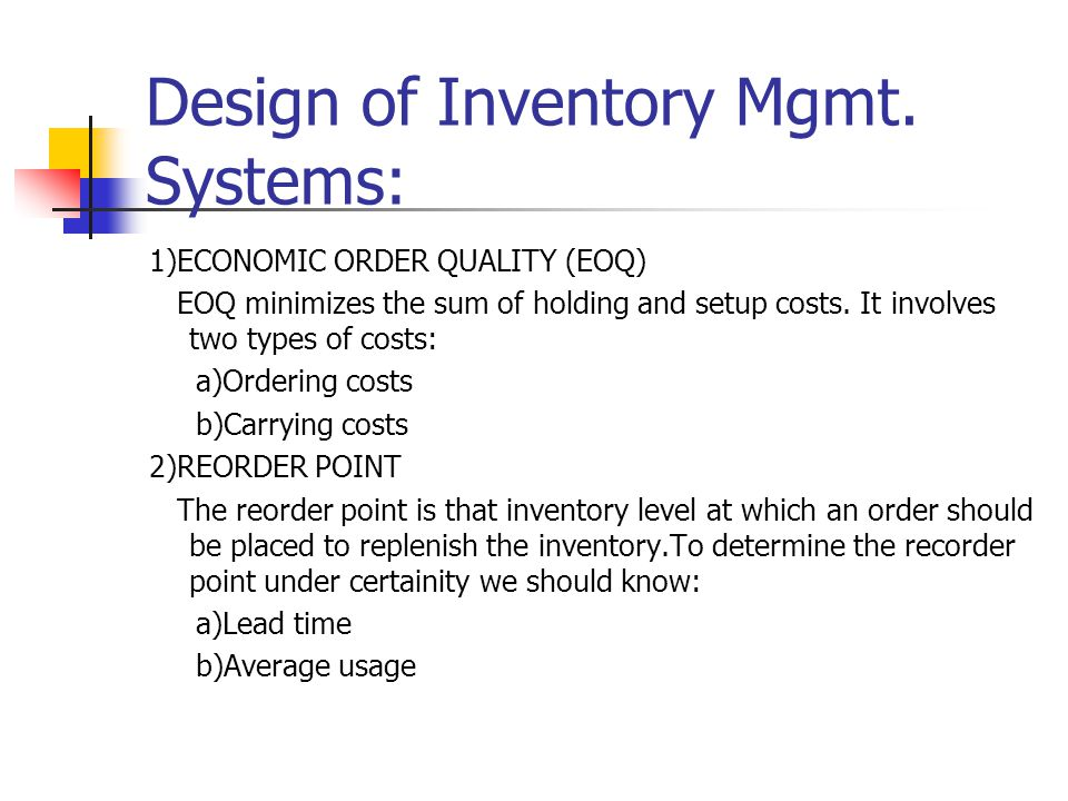 Design of Inventory Mgmt. Systems: