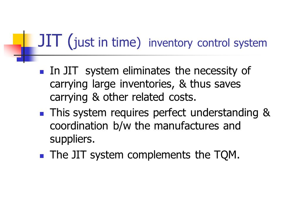 JIT (just in time) inventory control system