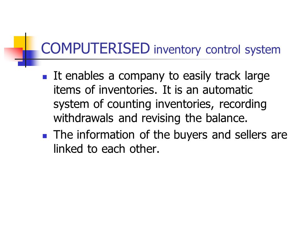 COMPUTERISED inventory control system